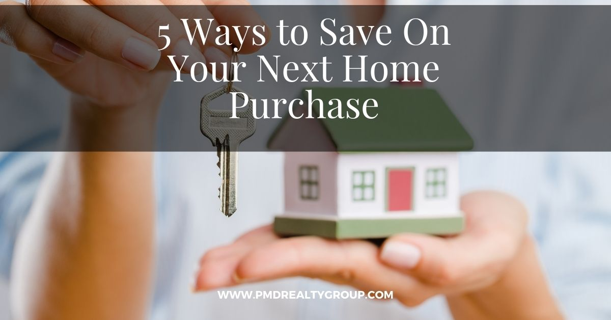 5 Ways to Save On Your Next Home Purchase