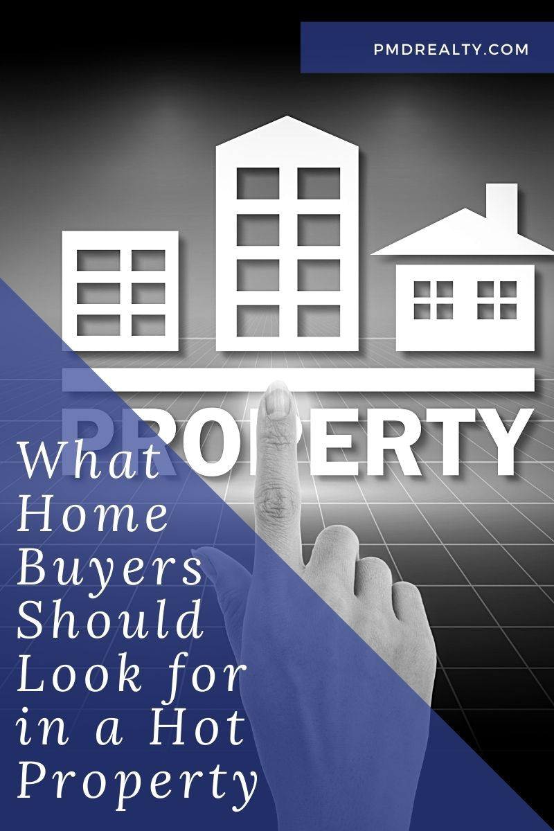 What Home Buyers Should Look for in a Hot Property