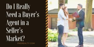 Do I Really Need a Buyer's Agent in a Seller's Market?