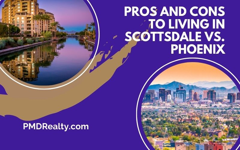 Pros and Cons to living in Scottsdale vs. Phoenix
